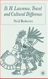 D. H. Lawrence, Travel and Cultural Difference, Roberts, Neil, 1403900698