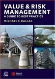 Value and Risk Management : A Guide to Best Practice, Dallas, Michael F., 140512069X