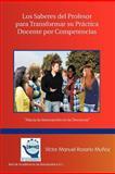 Los Saberes del Profesor para Transformar Su Practica Docente Por Competencias, Victor Manuel Rosario MuñOz, 1463300697
