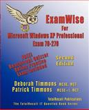 ExamWise for MCP/MCSE Certification : Installing, Configuring and Administering Microsoft Windows XP Professional Exam 70-270, Timmons, Deborah and Timmons, Patrick, 1590950690