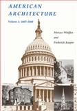 American Architecture, 1607-1860, Whiffen, Marcus and Koeper, Frederick, 0262730693
