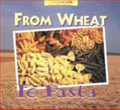 Changes: from Wheat to Pasta, Robert Egan, 0516260693