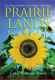 Prairie Lands Gardener's Guide, Cathy Wilkinson Barash and Cathy Wilkinson-Barash, 1591860695