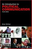 An Introduction to Political Communication, McNair, Brian, 041541069X