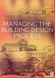 Managing the Building Design Process, Tunstall, Gavin, 0750650699