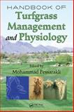 Handbook of Turfgrass Management and Physiology, Pessarakli Mohammad Staff, 0849370698