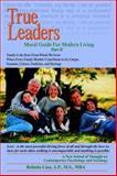True Leaders Part II, A. P. Belinda Liau, 1425900690