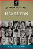 Legendary Locals of Hamilton, Ohio, Richard N. Piland, 1467100692