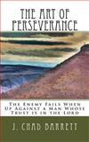 The Art of Perseverance, J. Barrett, 149476069X