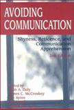 Avoiding Communication : Shyness, Reticence and Communication Apprehension, , 1572730692