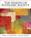 The Making of Economic Society, Heilbroner, Robert L. and Milberg, William, 0136080693