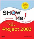 Show Me! Microsoft Office Project 2003, Brian Kennemer and Perspection, Inc. Staff, 0789730693
