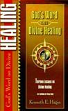 God's Word on Divine Healing, Kenneth E. Hagin, 0892760699