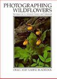 Photographing Wildflowers, Craig Blacklock and Nadine Blacklock, 0896580695