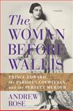 The Woman Before Wallis, Andrew Rose, 1250040698