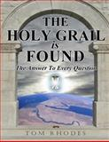 The Holy Grail Is Found, Tom Rhodes, 1493690698