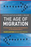 The Age of Migration, Fourth Edition : International Population Movements in the Modern World, Castles, Stephen and Miller, Mark J., 1606230697