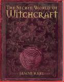 Secret World of Witchcraft, Jason Karl, 1847730698