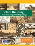 Before Building : Site Planning in the Digital Age, Brooks, R. Gene and Lestage, David, 013508069X