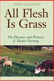 All Flesh Is Grass, Gene Logsdon, 0804010692