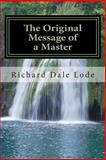 The Original Message of a Master, Richard Lode, 1492210692