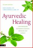 Ayurvedic Healing : Contemporary Maharishi Ayurvedic Medicine and Science, Sharma, Hari M. and Clark, Christopher, 1848190697