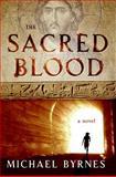 The Sacred Blood, Michael Byrnes, 0061340693