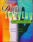 The Illustrated Digital Imaging Dictionary, Weiner-Grotta, Sally and Grotta, Daniel, 0070250693