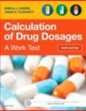 Calculation of Drug Dosages : A Work Text, Ogden, Sheila J. and Fluharty, Linda, 0323310699