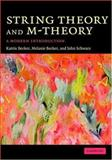 String Theory and M-Theory : A Modern Introduction, Becker, Katrin and Becker, Melanie, 0521860695