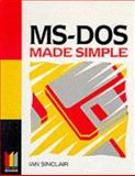 Ms-Dos Made Simple, Sinclair, Ian, 0750620692