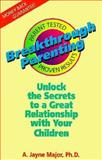 Breakthrough Parenting, A. Jayne Major, 0925190691
