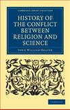 History of the Conflict between Religion and Science, Draper, John William, 110800069X