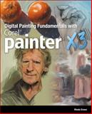 Digital Painting Fundamentals with Corel Painter X3, Draws, Rhonda Grossman, 1285840690