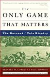 The Only Game That Matters, Bernard M. Corbett and Paul Simpson, 1400050693