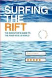 Surfing the Rift : The Executive's Guide to the Post-Web 2. 0 World, Cullinane, Joe and Singh, Tanuja, 1441570691