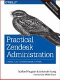 Practical Zendesk Administration, Vaughan, Stafford and Young, Anton de, 1491900695