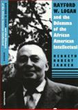 Rayford W. Logan and the Dilemma of the African American Intellectual 9781558490697