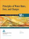 Principles of Water Rates, Fees, and Charges, AWWA (American Water Works Association), 1583210695