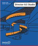 Director 8.5 Studio : With 3D, Xtras, Flash and Sound, Robbins, Christopher, 1903450691