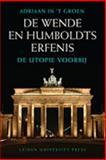 De Wende en Humboldts Erfenis : De utopie Voorbij, 't Groen, Adriaan in, 9087280696