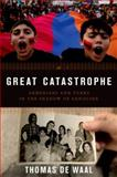 Great Catastrophe : Armenians and Turks Come to Terms with Genocide, Memory, and Identity, de Waal, Thomas, 0199350698