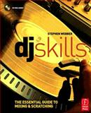 DJ Skills : The Essential Guide to Mixing and Scratching, Webber, Stephen, 0240520696