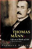 Thomas Mann - Life as a Work of Art - A Biography, Kurzke, Hermann, 0691070695