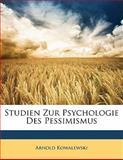 Studien Zur Psychologie Des Pessimismus, Arnold Kowalewski, 1141730693
