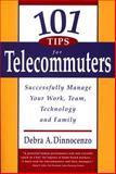 101 Tips for Telecommuters, Debra A. Dinnocenzo, 1576750698