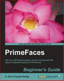 PrimeFaces Beginner's Guide, K. Siva Prasad Reddy, 1783280697