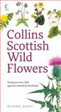Collins Scottish Wild Flowers, Michael Scott, 0007270690
