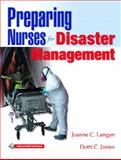 Preparing Nurses for Disasters Management, Langan, Joanne C. and James, Dotti C., 0131780697