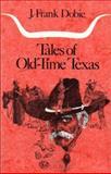 Tales of Old-Time Texas, Dobie, J. Frank, 0292780699